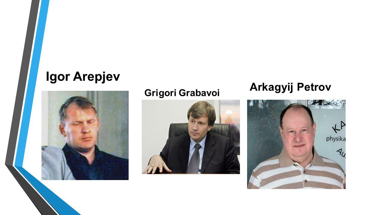 Igor Arepjev Arkagyij Petrov Grigori Grabavoi