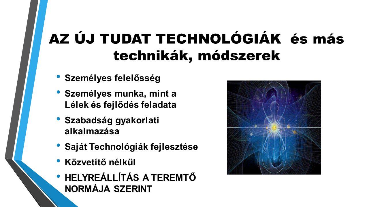 AZ ÚJ TUDAT TECHNOLÓGIÁK és más technikák, módszerek