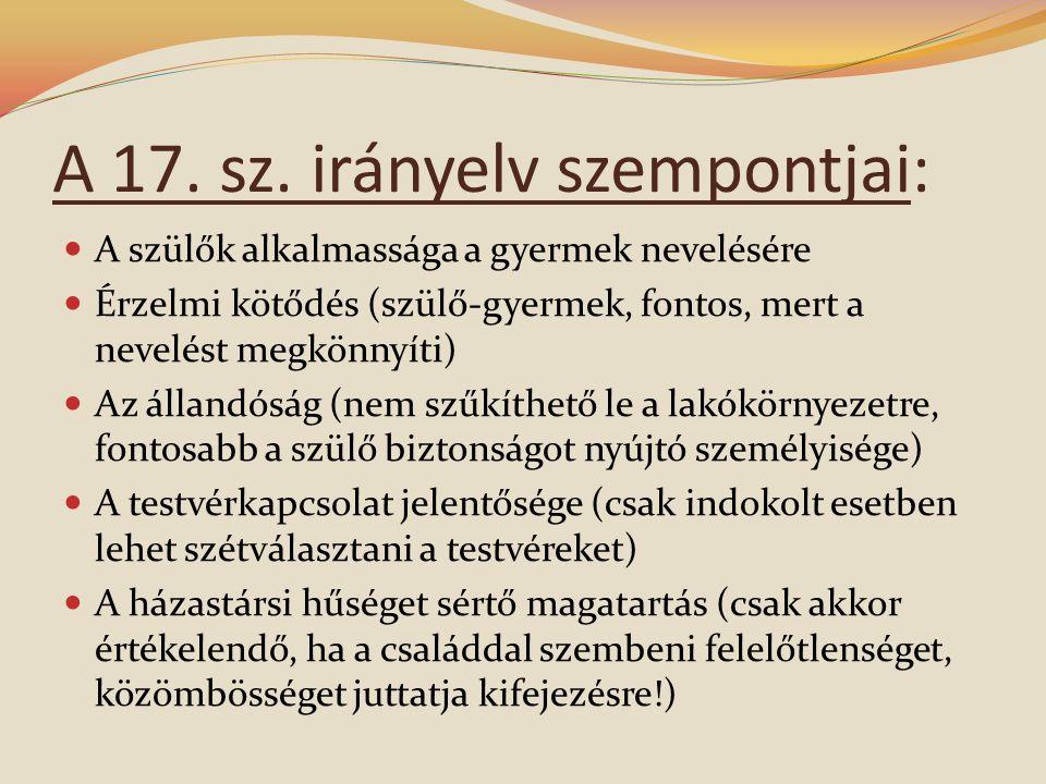 A 17. sz. irányelv szempontjai: