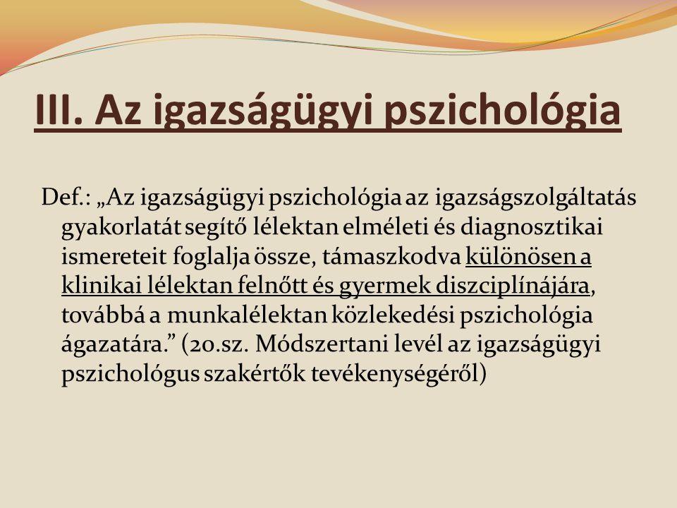 III. Az igazságügyi pszichológia
