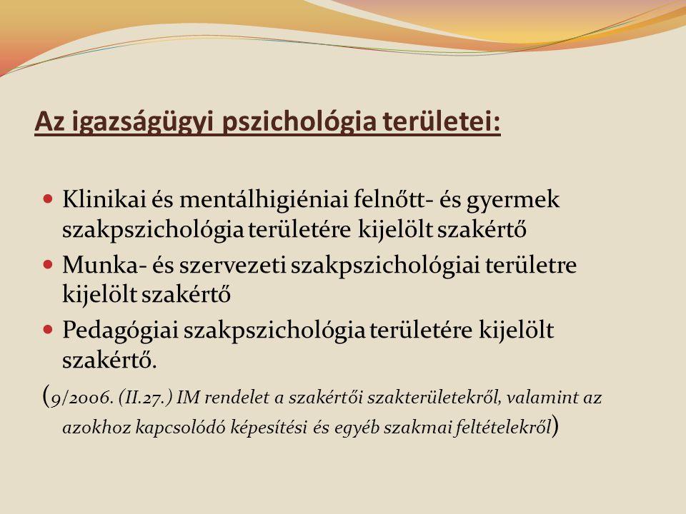 Az igazságügyi pszichológia területei: