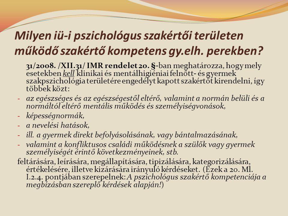 Milyen iü-i pszichológus szakértői területen működő szakértő kompetens gy.elh. perekben