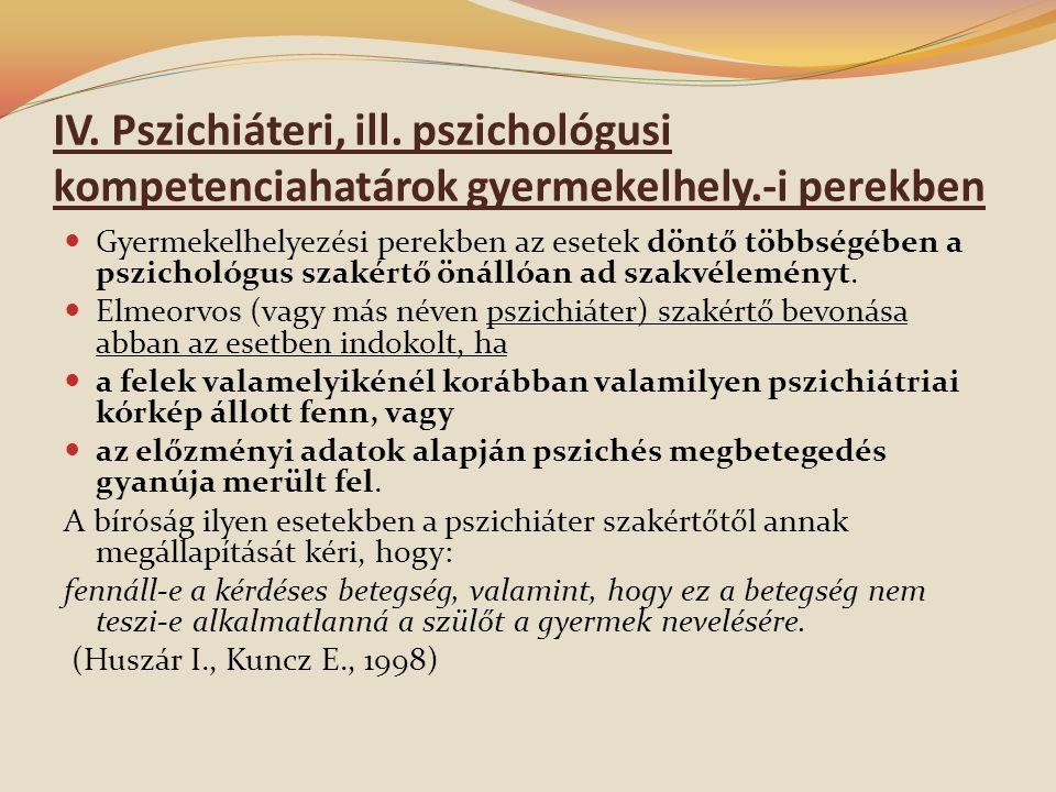 IV. Pszichiáteri, ill. pszichológusi kompetenciahatárok gyermekelhely