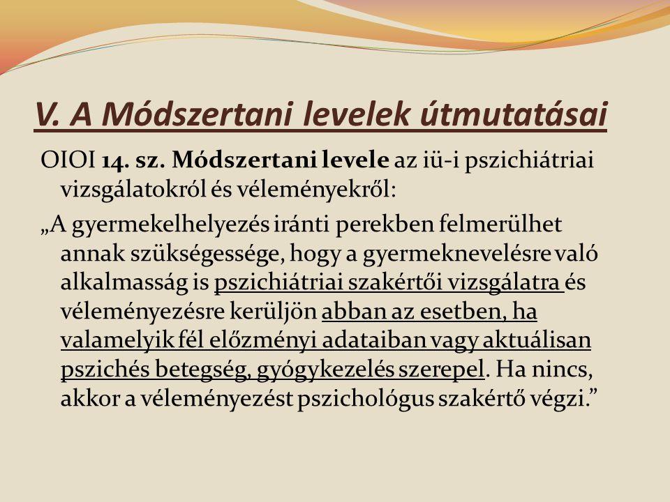 V. A Módszertani levelek útmutatásai