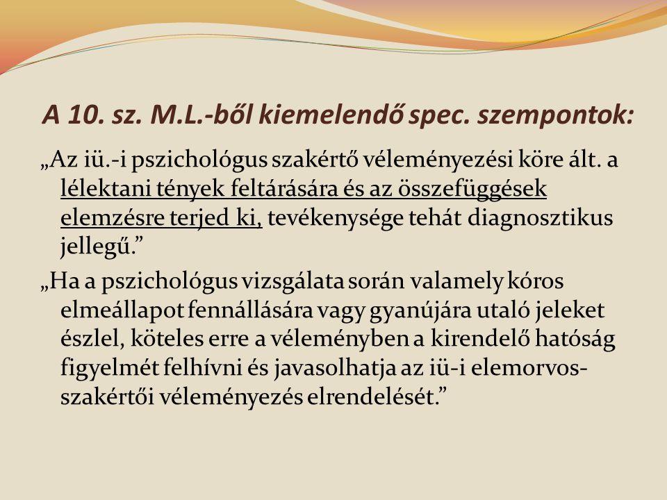 A 10. sz. M.L.-ből kiemelendő spec. szempontok: