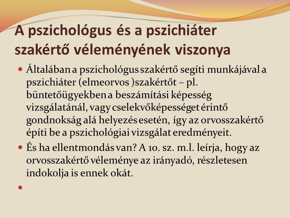 A pszichológus és a pszichiáter szakértő véleményének viszonya