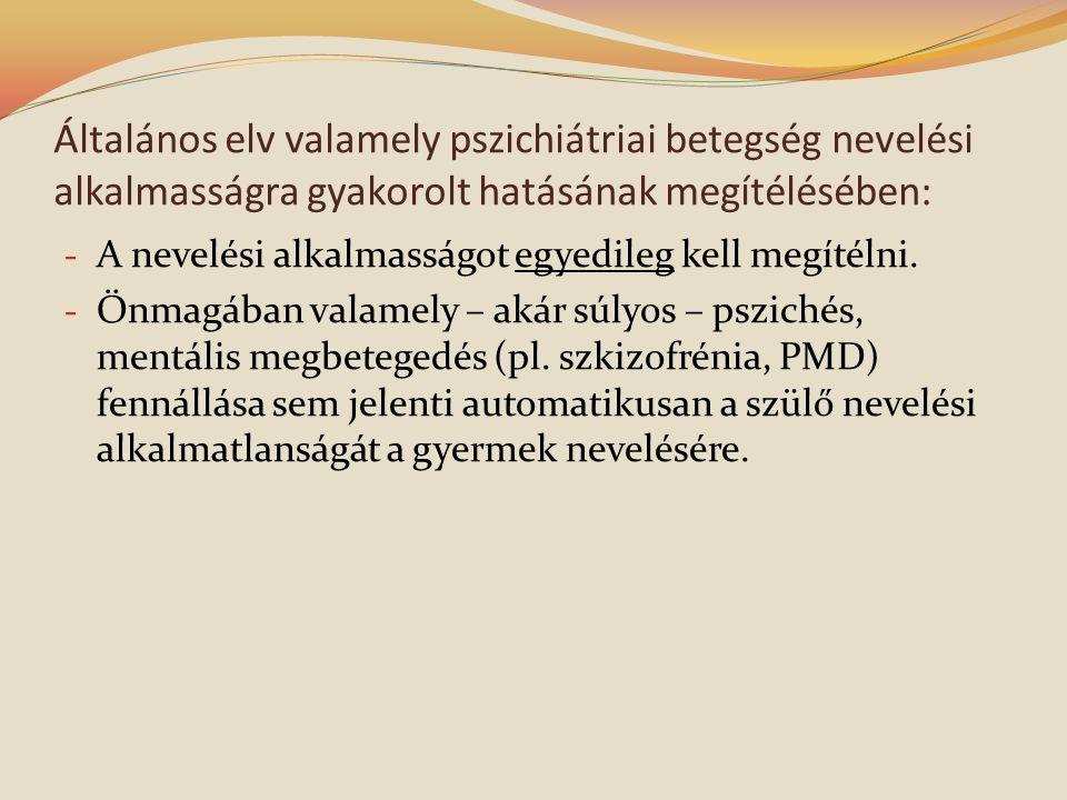 Általános elv valamely pszichiátriai betegség nevelési alkalmasságra gyakorolt hatásának megítélésében: