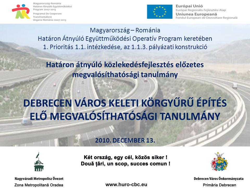 Magyarország – Románia Határon Átnyúló Együttműködési Operatív Program keretében 1.