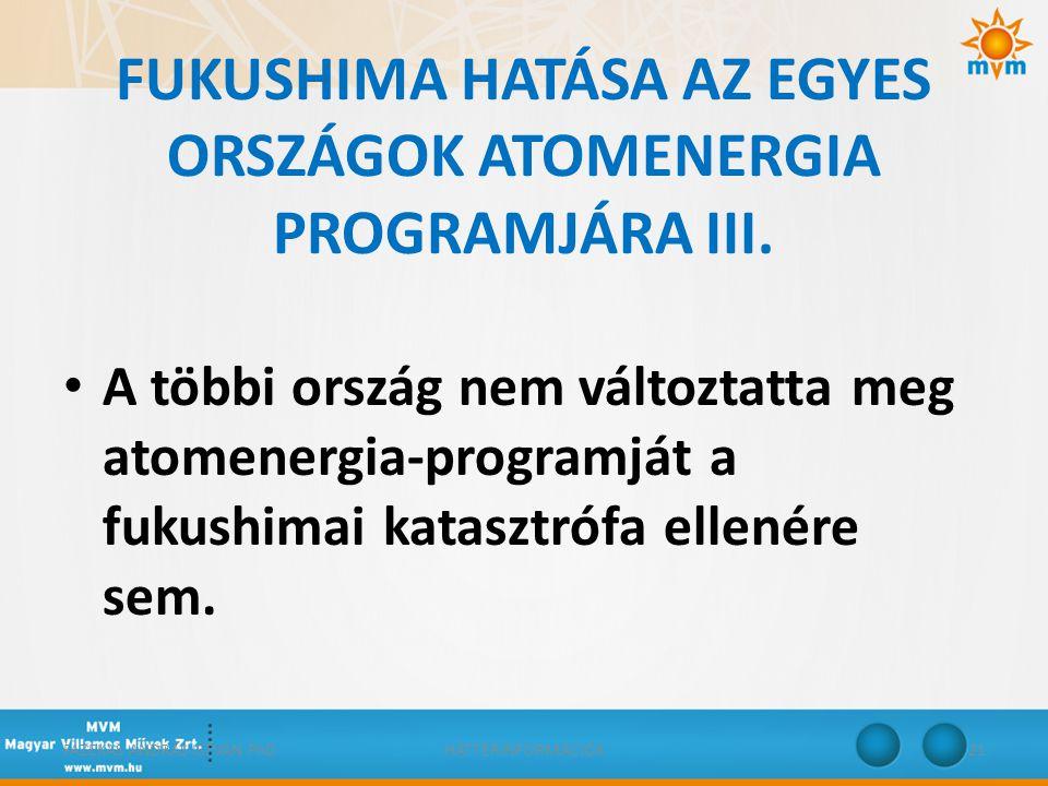 FUKUSHIMA HATÁSA AZ EGYES ORSZÁGOK ATOMENERGIA PROGRAMJÁRA III.