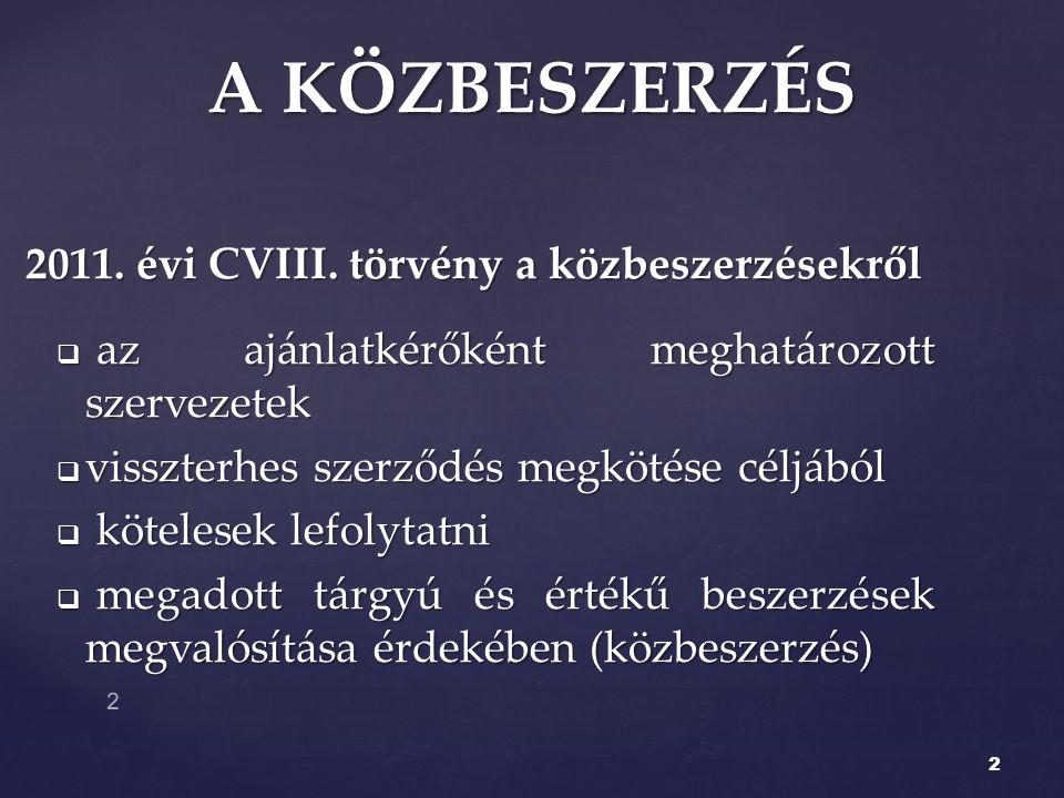 2011. évi CVIII. törvény a közbeszerzésekről
