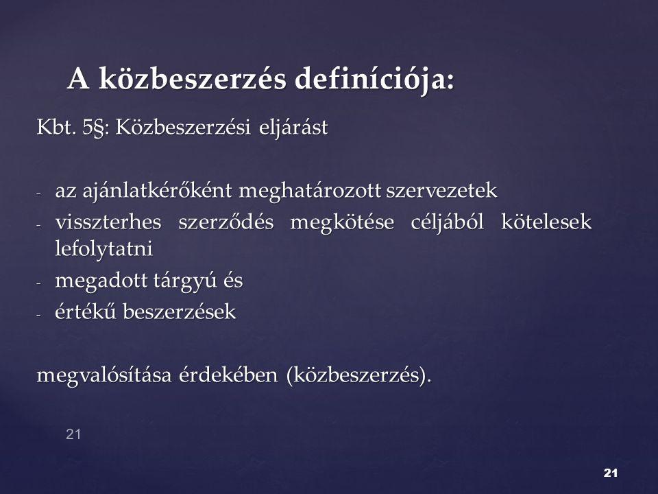 A közbeszerzés definíciója: