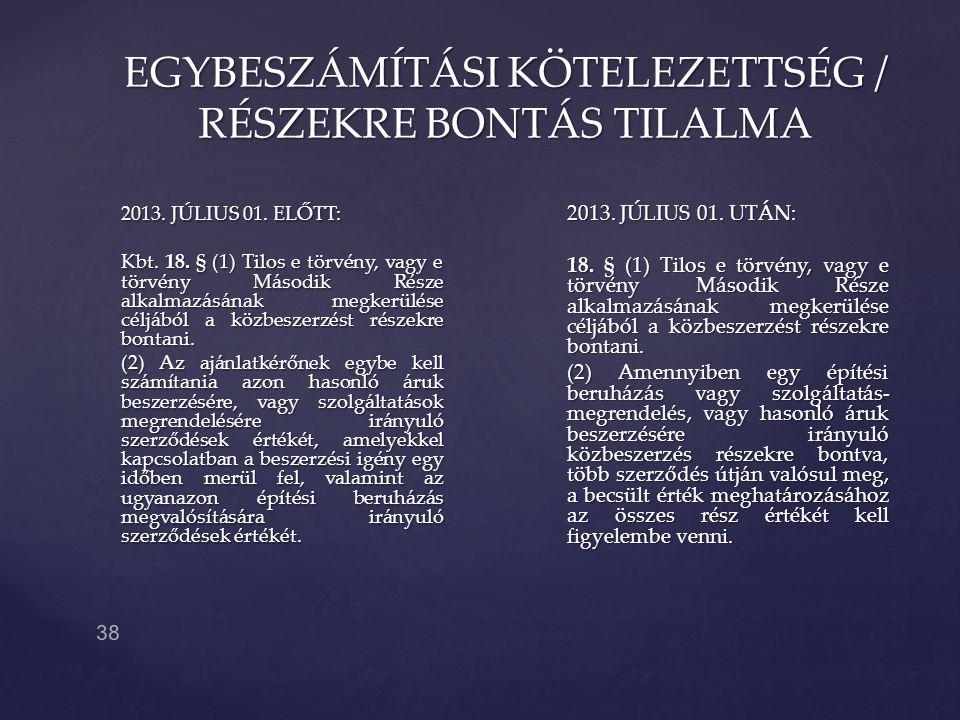 EGYBESZÁMÍTÁSI KÖTELEZETTSÉG / RÉSZEKRE BONTÁS TILALMA