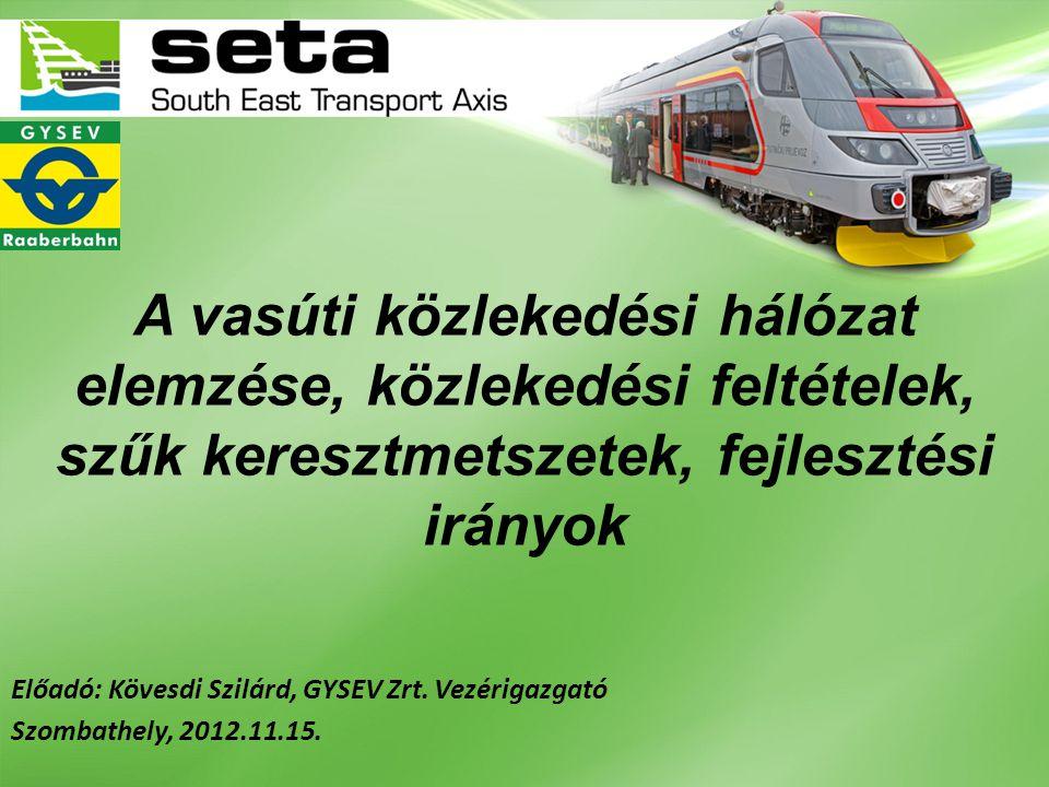 A vasúti közlekedési hálózat elemzése, közlekedési feltételek, szűk keresztmetszetek, fejlesztési irányok