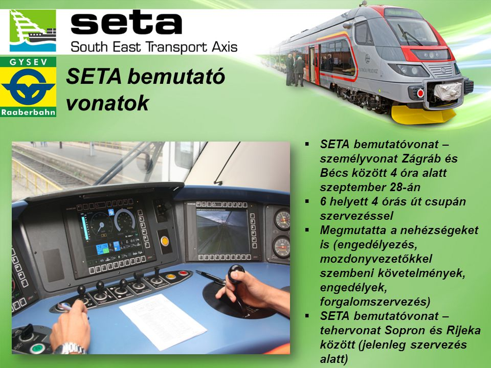 SETA bemutató vonatok SETA bemutatóvonat – személyvonat Zágráb és Bécs között 4 óra alatt szeptember 28-án.