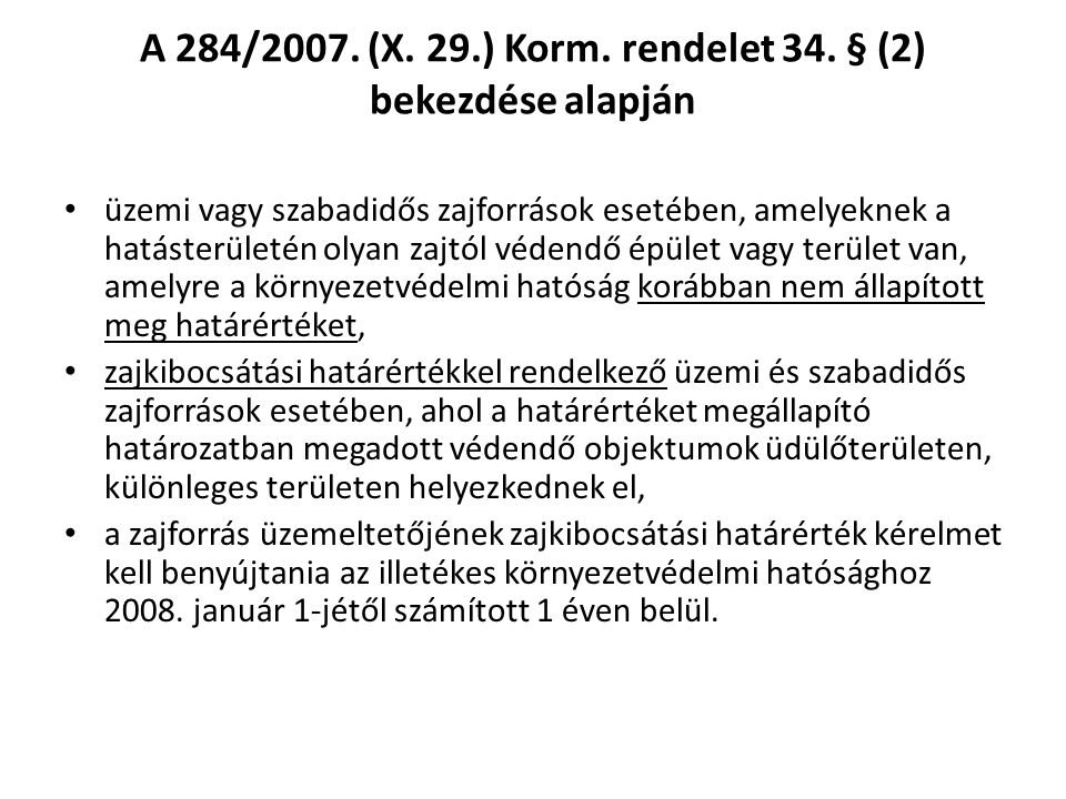 A 284/2007. (X. 29.) Korm. rendelet 34. § (2) bekezdése alapján