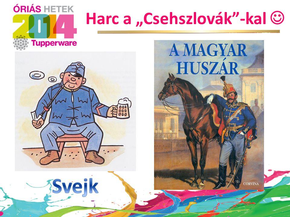 """Harc a """"Csehszlovák -kal """