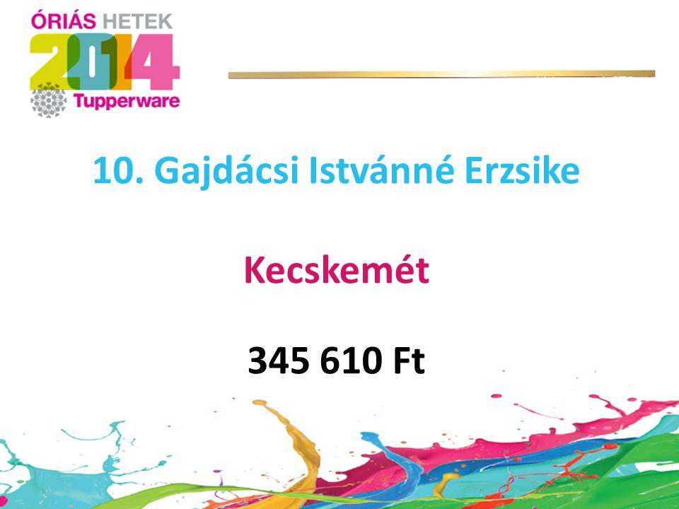 10. Gajdácsi Istvánné Erzsike