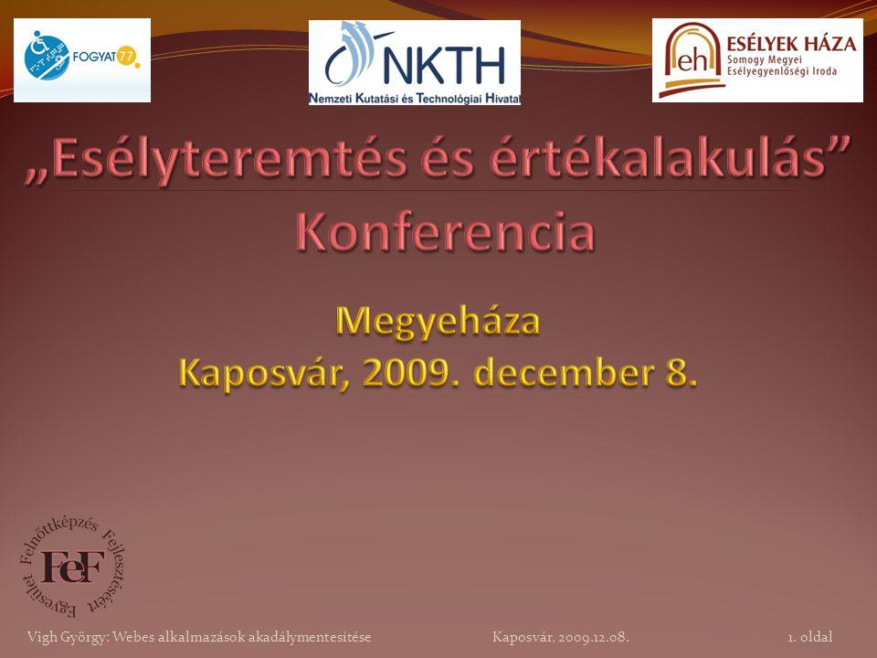 """""""Esélyteremtés és értékalakulás Konferencia Megyeháza Kaposvár, 2009"""