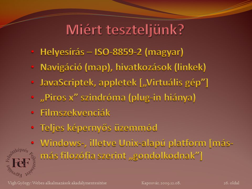 Miért teszteljünk Helyesírás – ISO-8859-2 (magyar)