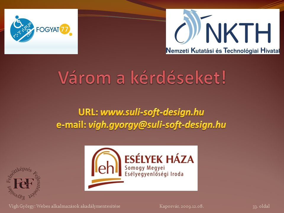URL: www.suli-soft-design.hu e-mail: vigh.gyorgy@suli-soft-design.hu