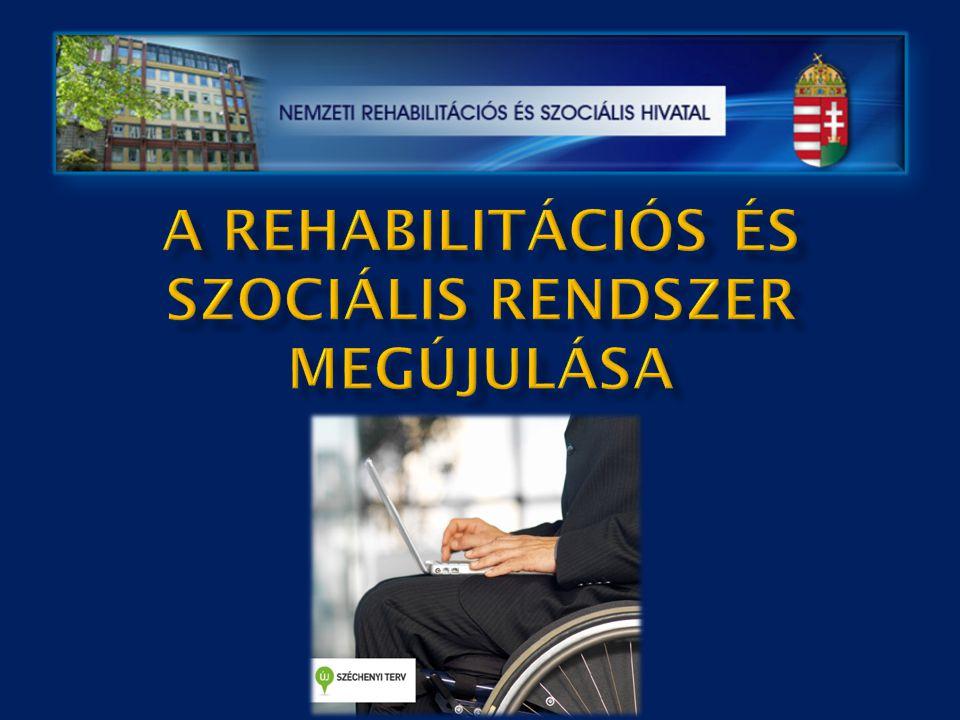 A rehabilitációs és szociális rendszer megújulása
