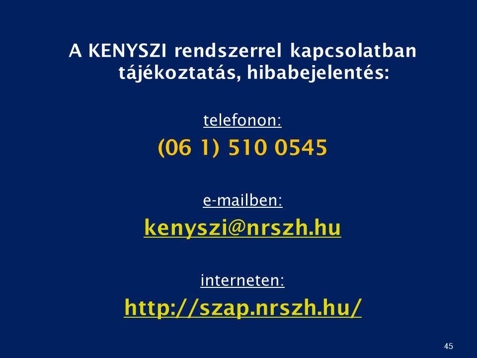 A KENYSZI rendszerrel kapcsolatban tájékoztatás, hibabejelentés: