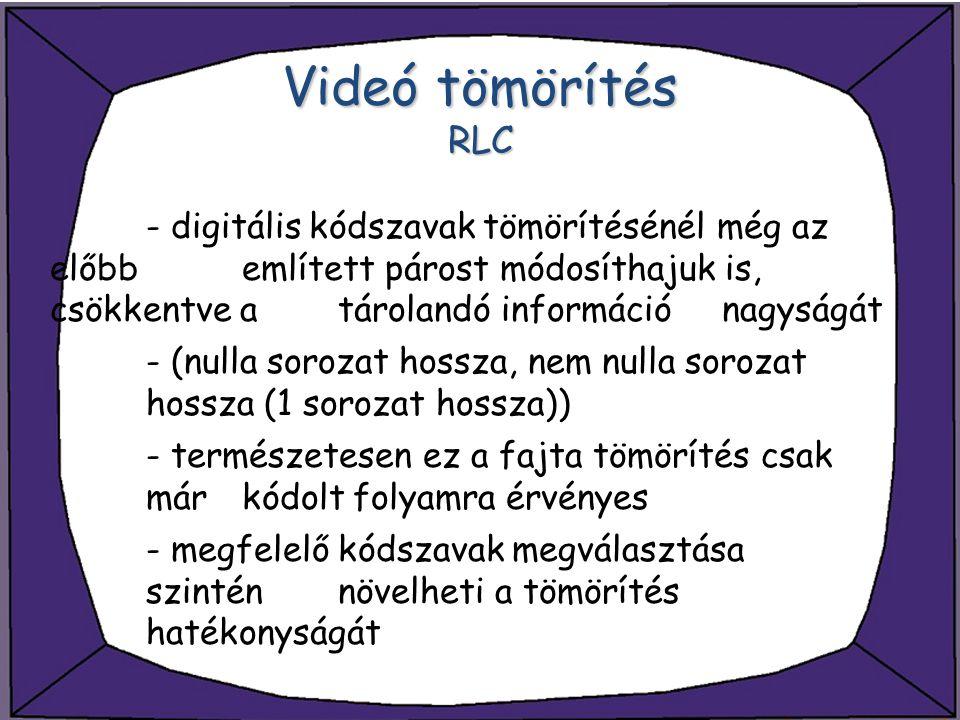 Videó tömörítés RLC