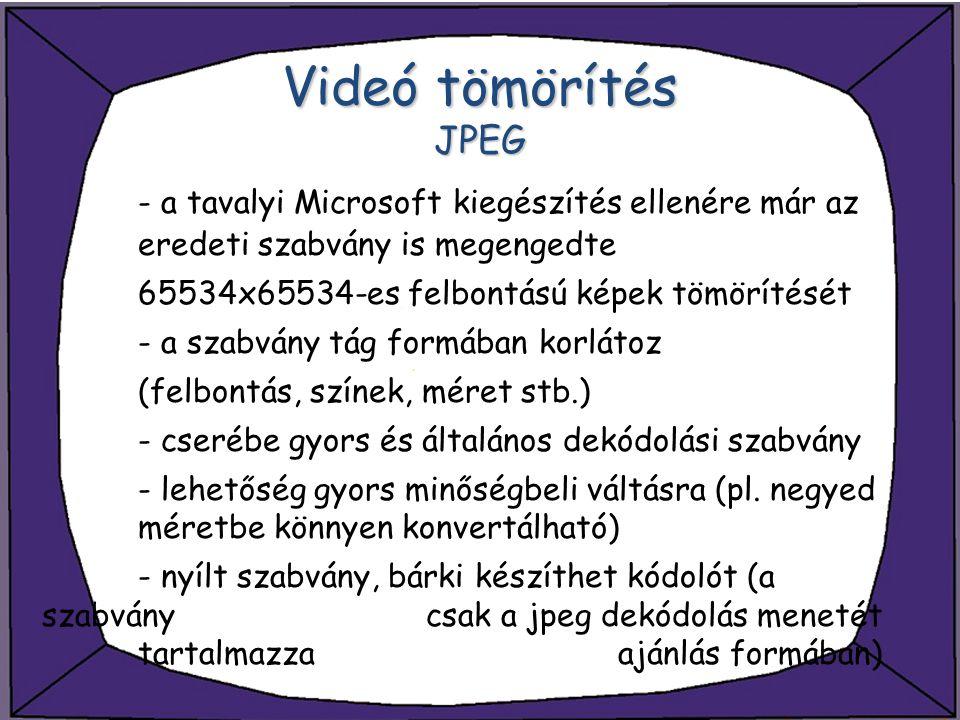 Videó tömörítés JPEG - a tavalyi Microsoft kiegészítés ellenére már az eredeti szabvány is megengedte.