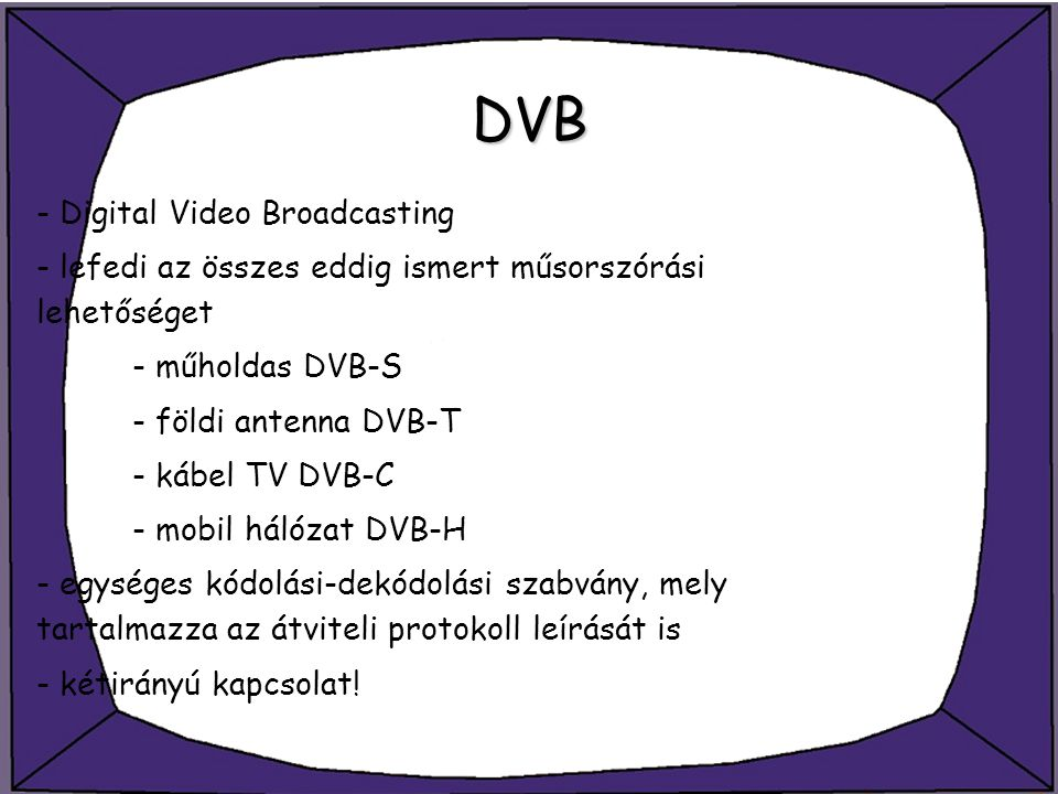 DVB - Digital Video Broadcasting