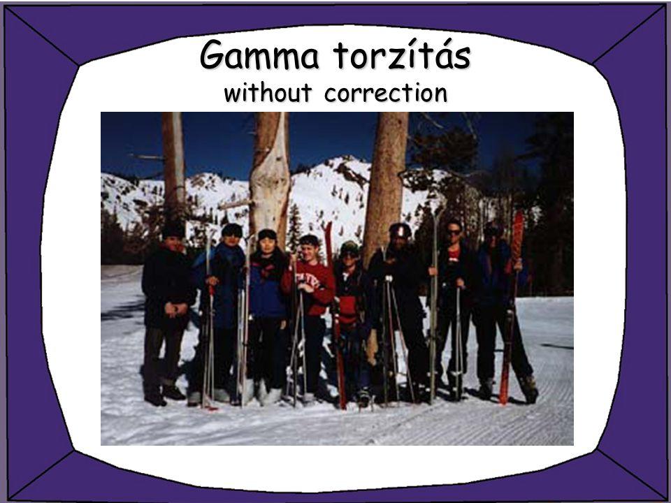 Gamma torzítás without correction