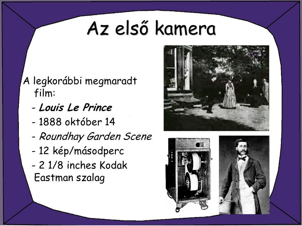 Az első kamera A legkorábbi megmaradt film: - Louis Le Prince