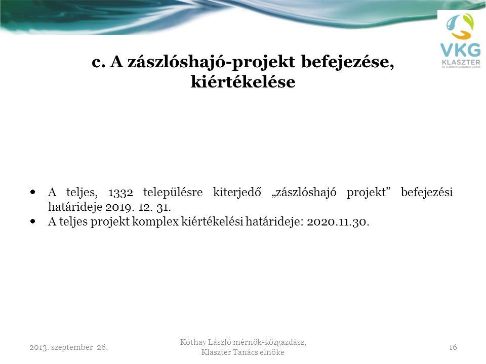 c. A zászlóshajó-projekt befejezése, kiértékelése