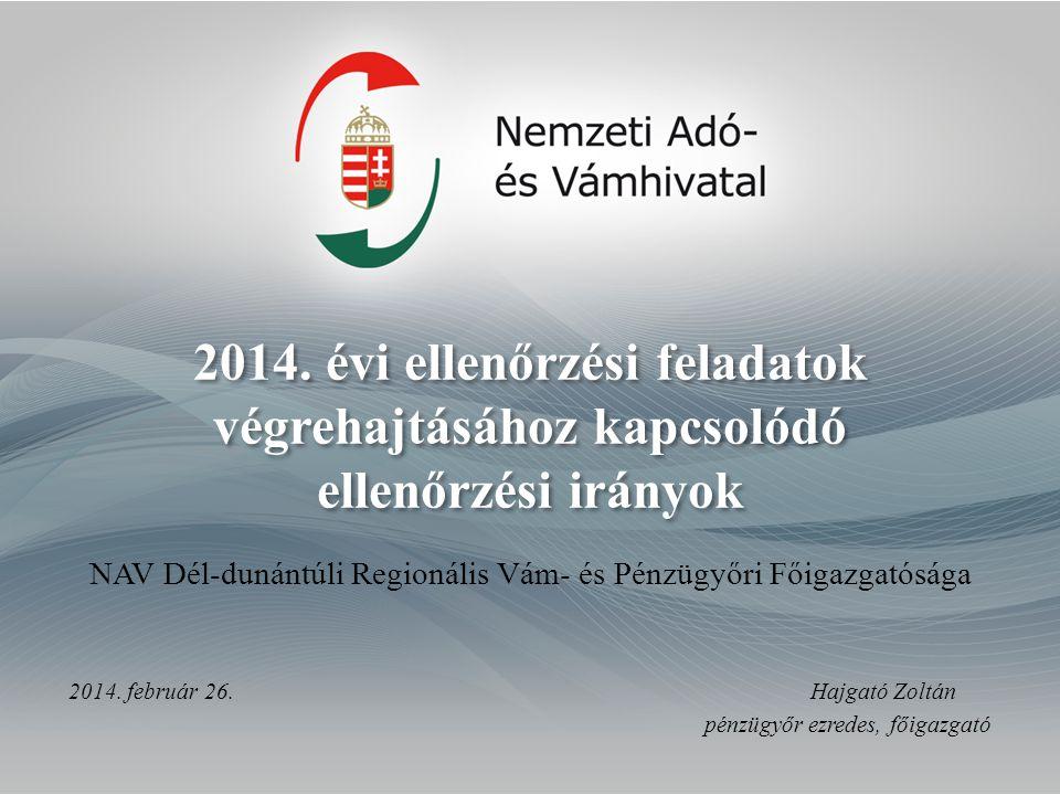 2014. február 26. Hajgató Zoltán pénzügyőr ezredes, főigazgató