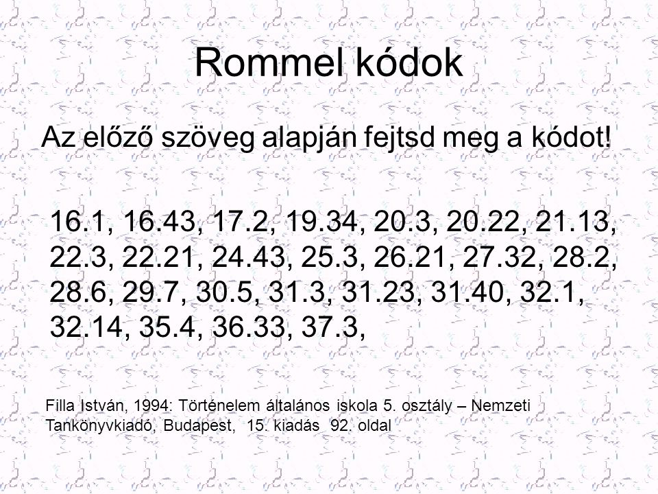Rommel kódok Az előző szöveg alapján fejtsd meg a kódot!