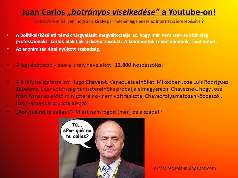 """Juan Carlos """"botrányos viselkedése a Youtube-on!"""