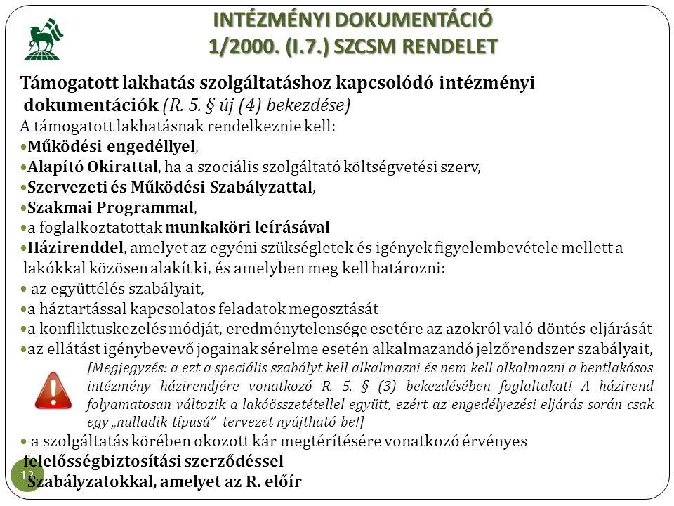 INTÉZMÉNYI DOKUMENTÁCIÓ 1/2000. (I.7.) SZCSM RENDELET
