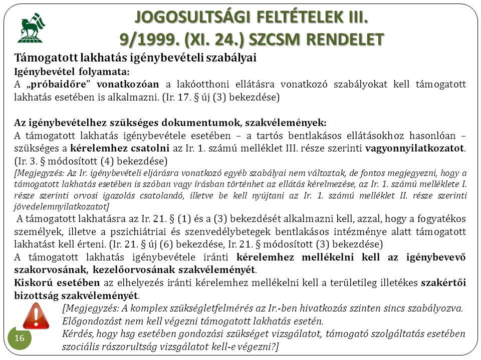 JOGOSULTSÁGI FELTÉTELEK III. 9/1999. (XI. 24.) SZCSM RENDELET