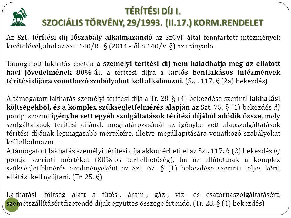 TÉRÍTÉSI DÍJ I. SZOCIÁLIS TÖRVÉNY, 29/1993. (II.17.) KORM.RENDELET