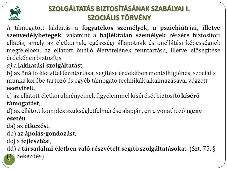 SZOLGÁLTATÁS BIZTOSÍTÁSÁNAK SZABÁLYAI I. SZOCIÁLIS TÖRVÉNY
