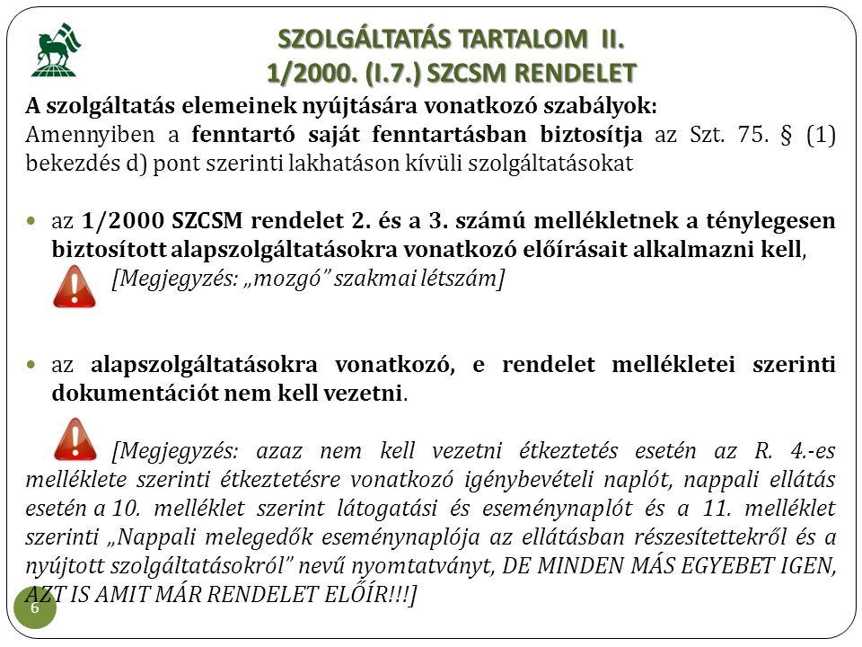 SZOLGÁLTATÁS TARTALOM II. 1/2000. (I.7.) SZCSM RENDELET