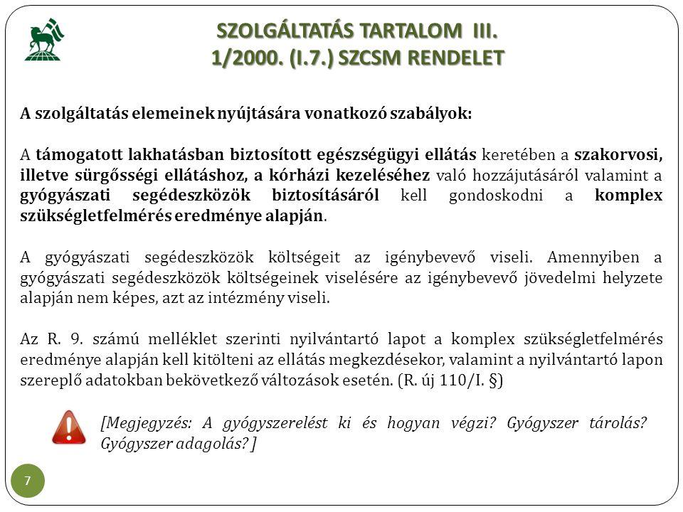 SZOLGÁLTATÁS TARTALOM III. 1/2000. (I.7.) SZCSM RENDELET