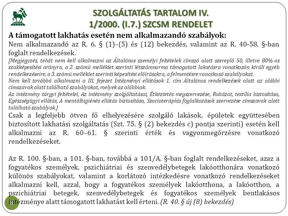 SZOLGÁLTATÁS TARTALOM IV. 1/2000. (I.7.) SZCSM RENDELET