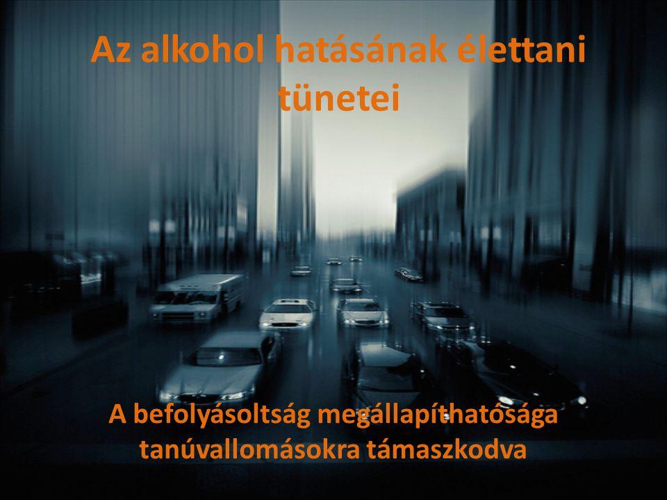 Az alkohol hatásának élettani tünetei