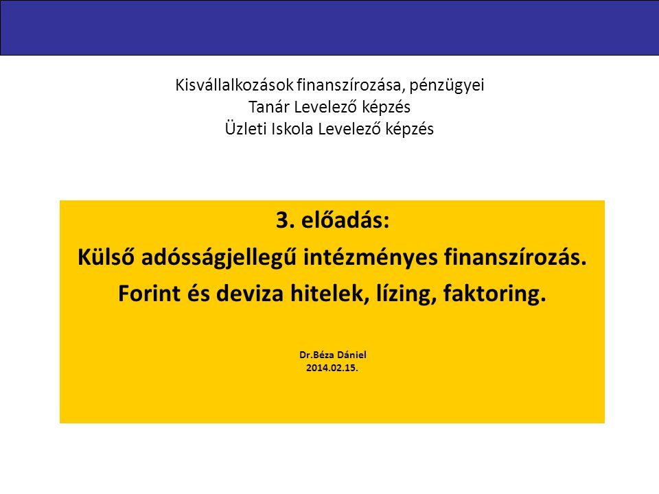 Külső adósságjellegű intézményes finanszírozás.