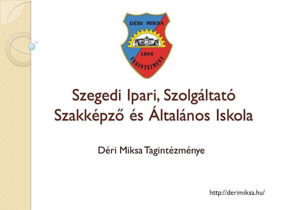 Szegedi Ipari, Szolgáltató Szakképző és Általános Iskola