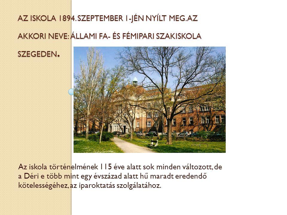 Az iskola 1894. szeptember 1-jén nyílt meg