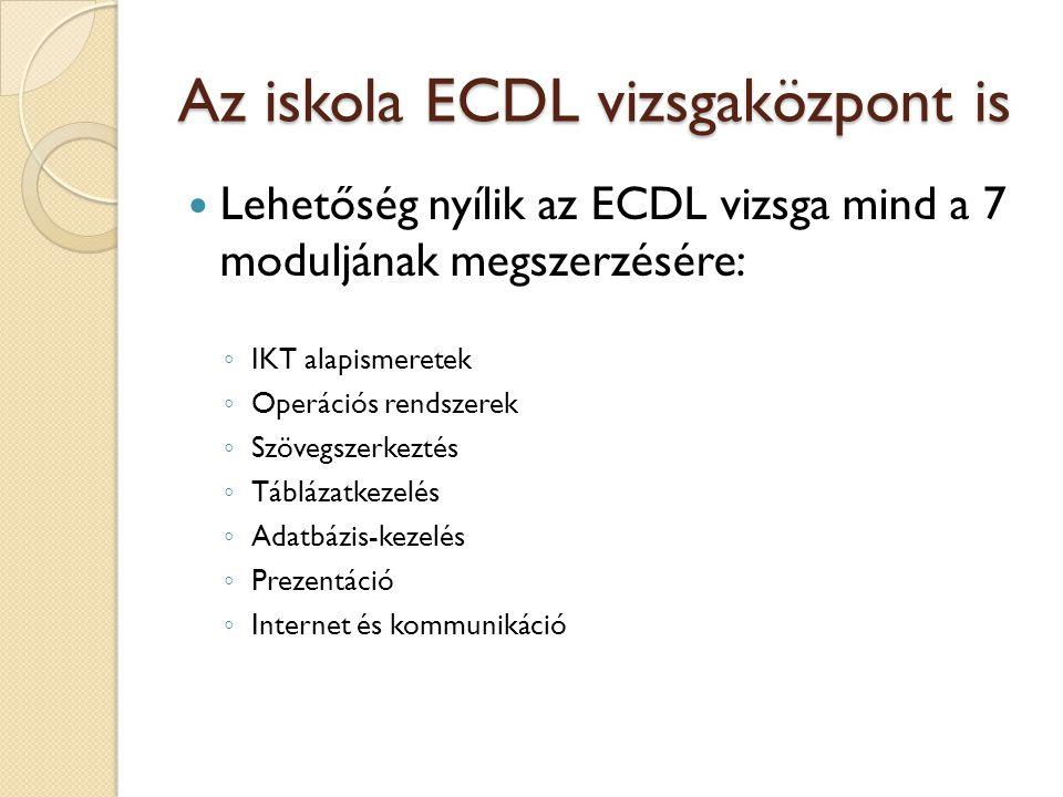 Az iskola ECDL vizsgaközpont is