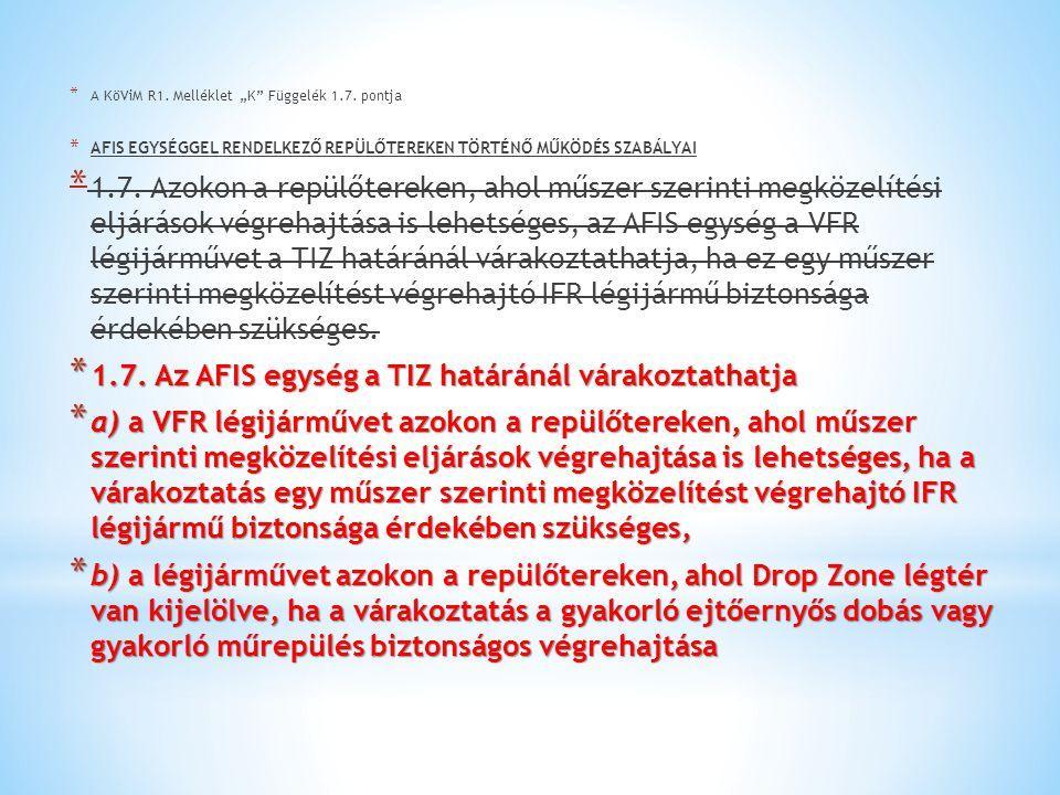 1.7. Az AFIS egység a TIZ határánál várakoztathatja