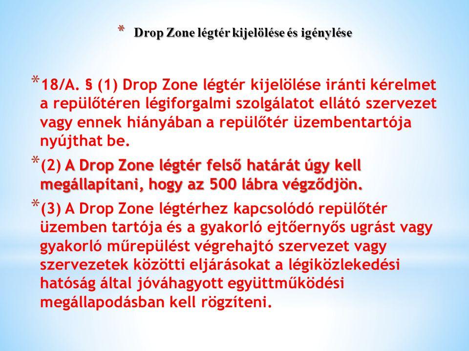 Drop Zone légtér kijelölése és igénylése