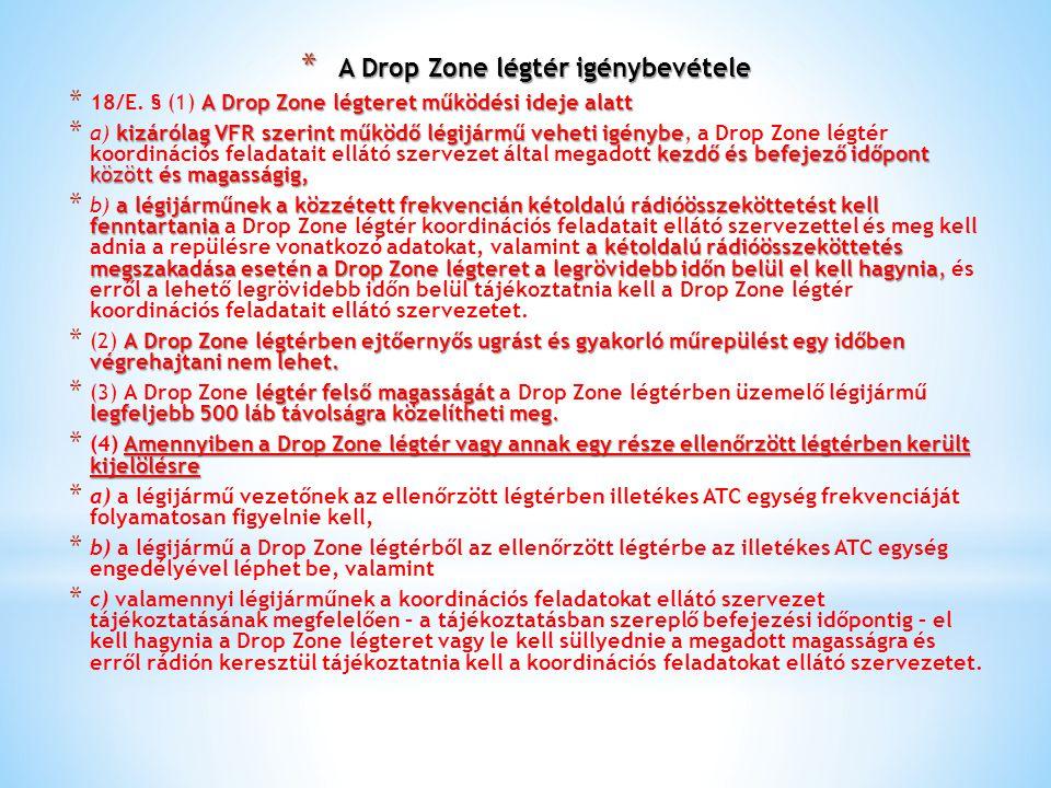 A Drop Zone légtér igénybevétele